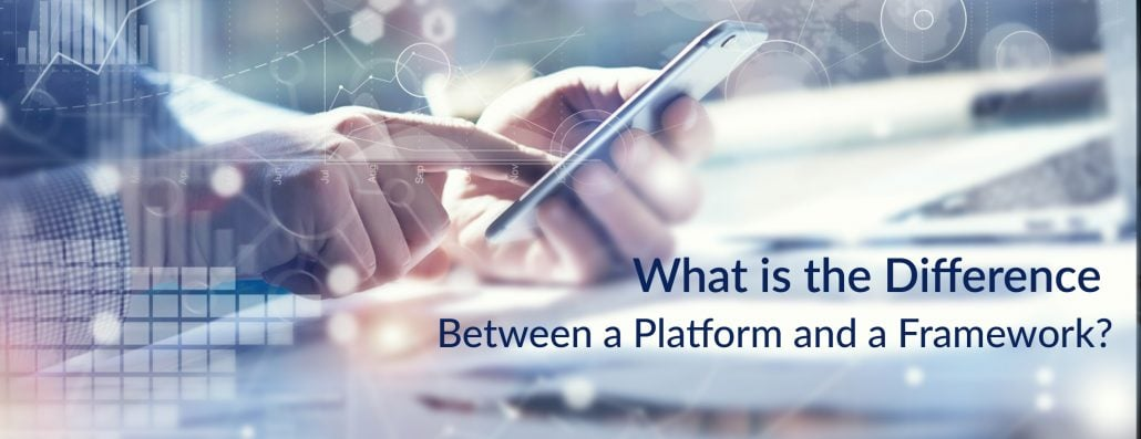 What is the Difference Between a Platform and a Framework